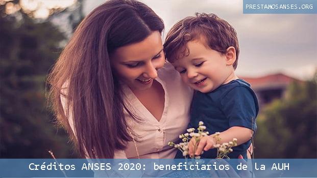 Créditos ANSES 2020: beneficiarios de la AUH