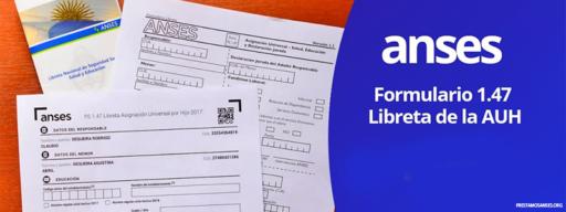 Formulario 1.47 para Asignación Universal de ANSES